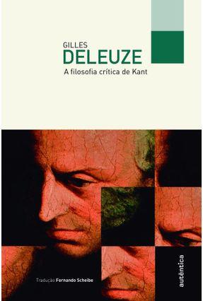 A Filosofia Crítica De Kant - Deleuze,Gilles | Nisrs.org