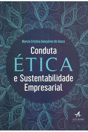 Conduta Ética e Sustentabilidade Empresarial - Souza,Marcia Cristina Gonçalves de | Hoshan.org