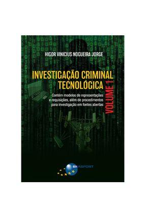 Investigação Criminal Tecnológica - Vol. 2 - Jorge,Higor Vinicius Nogueira | Hoshan.org