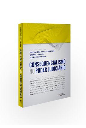 Consequencialíssimo No Poder Judiciário - Chalita,Gabriel Martins,Ives Gandra da Silva Renato,José pdf epub