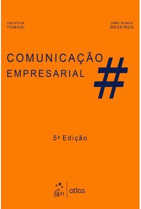 Comunicação Empresarial - 5ª Ed. 2019 - Tomasi,Carolina Medeiros,João Bosco | Nisrs.org