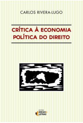 Critica A Economia Politica do Direito - Rivera-Lugo,Carlos pdf epub