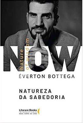 N.O.W. - A Natureza da Sabedoria - Bottega,Everton pdf epub