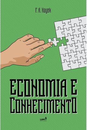 Economia E Conhecimento - Hayek,F. A.   Tagrny.org