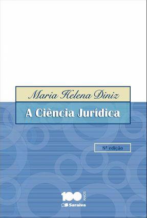 A Ciência Jurídica - 8ª Ed. 2014 - Diniz,Maria Helena | Tagrny.org