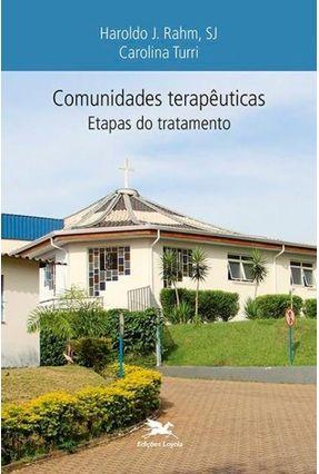 Comunidades Terapêuticas - Etapas do Tratamento - Rahm,Heroldo J. | Nisrs.org