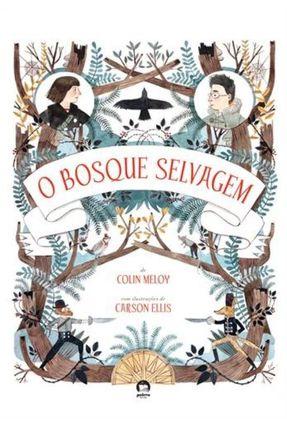 O Bosque Selvagem - Meloy,Colin Ellis,Carson pdf epub