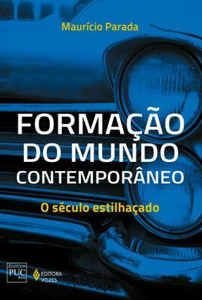 Formação do Mundo Contemporâneo - o Século Estilhaçado - Parada,Maurício | Tagrny.org