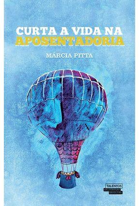 Curta A Vida na Aposentadoria - Márcia Ribeiro Pitta pdf epub