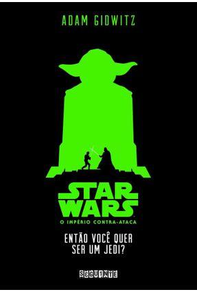 Star Wars - Então Você Quer Ser Um Jedi? - Gidwitz,Adam pdf epub