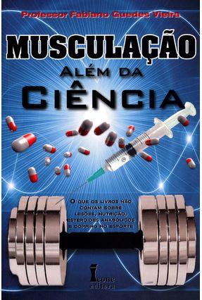Musculação Além da Ciência - Viera,Fabiano Guedes pdf epub