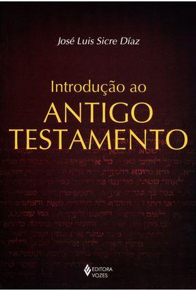 Introdução ao Antigo Testamento - 3ª Ed. 2015 - Díaz,José Luis Sicre   Nisrs.org