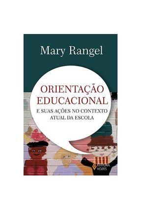 Orientação Educacional e Suas Ações No Contexto Atual da Escola - Rangel,Mary pdf epub