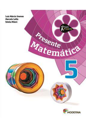 Projeto Presente - Matemática - 5º Ano - 4ª Edição - Estela Milani | Hoshan.org