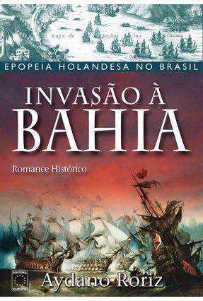 Invasão À Bahia - Aydano Roriz pdf epub