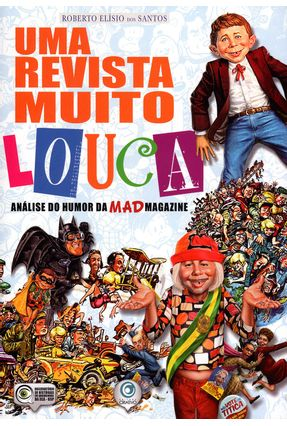 Uma Revista Muito Louca - Análise do Humor da Mad Magazine - Santos,Roberto Elísio dos | Hoshan.org