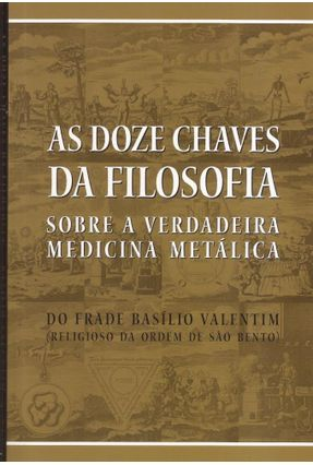 As Doze Chaves da Filosofia - Valentim,Frade Basílio | Nisrs.org
