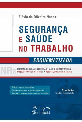 Segurança e Saúde No Trabalho - Esquematizada - 3ª Ed. 2016 - Nunes,Flávio de Oliveira | Hoshan.org