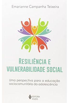 Resiliência e Vulnerabilidade Social - Teixeira,Emarianne Campanha | Nisrs.org