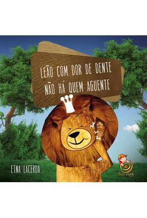 Leão Com Dor de Dente, Não Há Quem Aguente - Etna Lacerda pdf epub