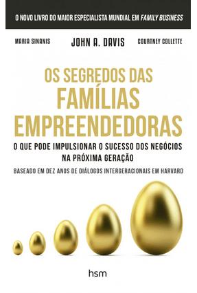 Os Segredos Das Familias Empreendedoras - Davis,John A. Sinanis,Maria Collette,Courtney | Nisrs.org