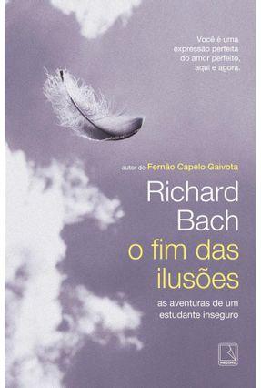 O Fim Das Ilusões - As Aventuras de Um Estudante Indeciso - Bach,Richard pdf epub