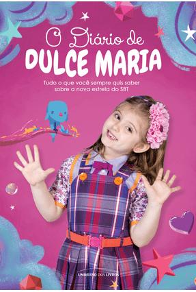 O Diário De Dulce Maria - Tudo O Que Você Sempre Quis Saber Sobre Lorena Queiroz - Editora Universo Dos Livros | Tagrny.org