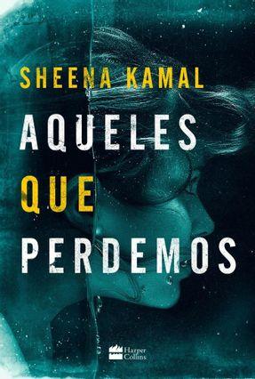 Aqueles Que Perdemos - Kamal,Sheena | Tagrny.org