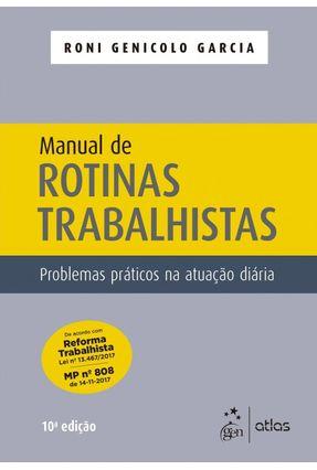 Manual De Rotinas Trabalhistas - Problemas Práticos Na Atuação Diária - Roni Genicolo Garcia   Hoshan.org