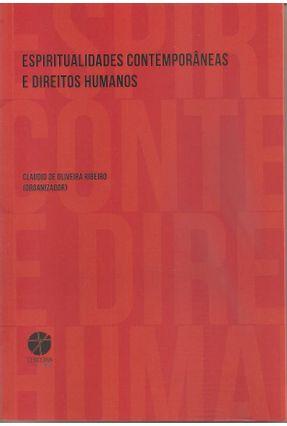 Espiritualidade Contemporâneas E Direitos Humanos - Ribeiro,Claudio de Oliveira | Hoshan.org