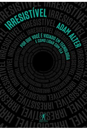 Irresistível - Alter,Adam   Nisrs.org