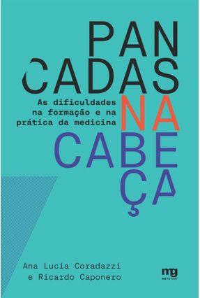 Pancadas Na Cabeça - As Dificuldades Na Formação E Na Prática Da Medicina - Coradazzi,Ana Lucia Caponero,Ricardo pdf epub