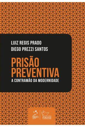 Prisão Preventiva - A Contramão Da Modernidade - Luiz Regis Prado Santos,Diego Prezzi pdf epub