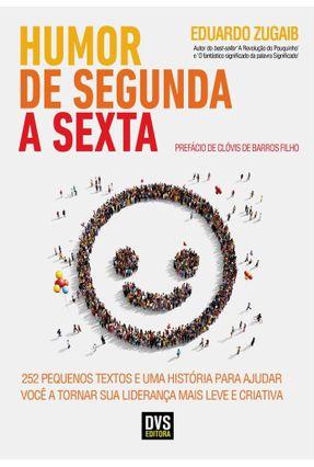 Humor De Segunda A Sexta - Zugaib,Eduardo | Hoshan.org