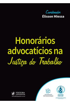 Honorários Advocatícios na Justiça do Trabalho - Miessa,Élisson   Hoshan.org