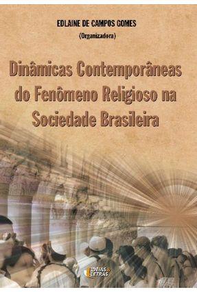 Dinâmicas Contemporâneas do Fenômeno Religioso na Sociedade Brasileira - Gomes,Edlaine de Campos | Hoshan.org