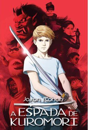 A Espada de Kuromori - Rohan,Jason | Hoshan.org