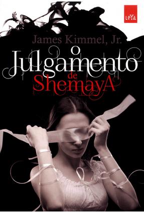 O Julgamento de Shemaya - Kimmel Junior ,James | Hoshan.org