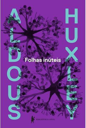 Folhas Inúteis - 2ª Ed. 2014 - Huxley,Aldous Leonard pdf epub