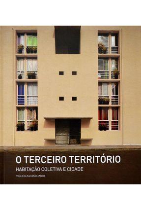O Terceiro Território - Habitação Coletiva e Cidade - Vigliecca,Héctor | Hoshan.org