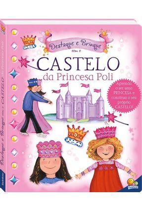 Castelo da Princesa Poli - Destaque e Brinque - Todolivro   Nisrs.org