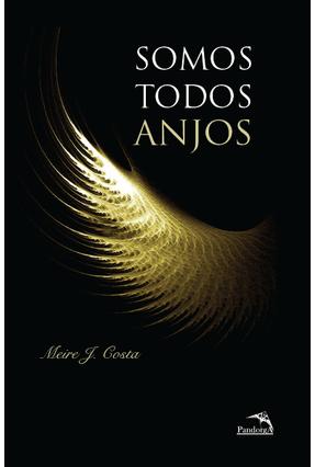 Somos Todos Anjos - Costa,Meire J. | Hoshan.org