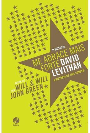 Me Abrace Mais Forte - Levithan,David   Hoshan.org