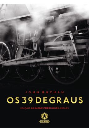 Os 39 Degraus - Edição Bilíngue - Português-Inglês - Buchan,John   Tagrny.org