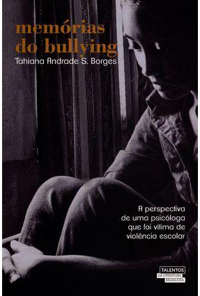 Memórias do Bullying - Col. Talentos da Literatura Brasileira - Borges  ,Tahiana Andrade S. | Tagrny.org