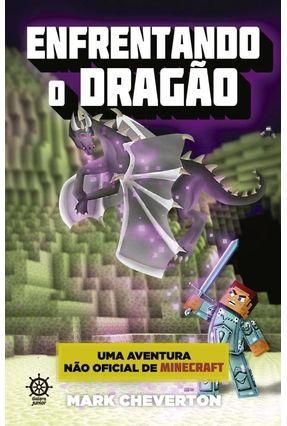 Enfrentando O Dragão - Uma Aventura Não Oficial De Minecraft - Vol. 3 - Cheverton,Mark pdf epub