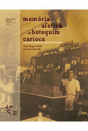 Memória Afetiva Do Botequim Carioca - Encadernado - Sebadelhe,José Octavio Thiago de Mello,Pedro Paulo pdf epub