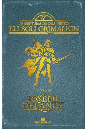 Eu Sou Grimalkin - Série As Aventuras Do Caça-Feitiço - Vol. 9 - Delaney,Joseph | Hoshan.org