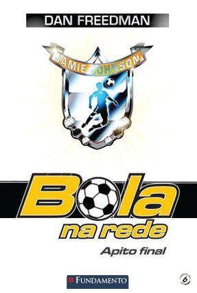 Apito Final - Col. Bola na Rede - Vol. 6 - Freedman,Dan pdf epub