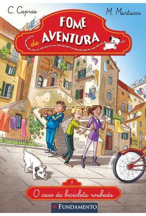 O Caso da Bicicleta Roubada - Col. Fome de Aventura - Vol. 1 - Carolina Capria pdf epub